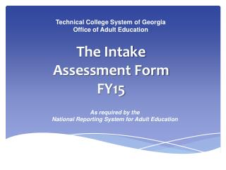 The Intake  Assessment Form FY15