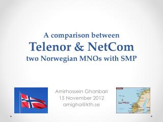 A comparison  between Telenor &  NetCom two Norwegian MNOs with SMP
