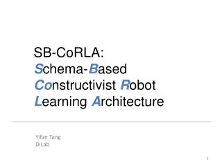 SB-CoRLA: S chema- B ased  Co nstructivist  R obot  L earning  A rchitecture
