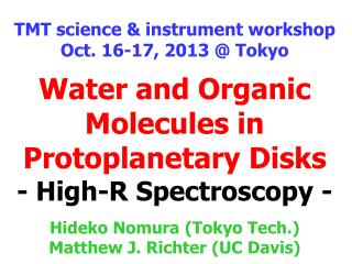 Water and Organic Molecules in Protoplanetary Disks - High-R Spectroscopy -