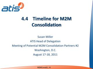 4.4     Timeline  for M2M Consolidation