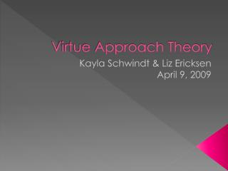 virute theory as applied to euthanasia Virtue ethics (or virtue theory) is an approach to ethics that emphasizes an individual's character as the key element of ethical thinking, rather than indeed, such a virtuous life would in itself constitute eudaimonia, which should be seen as an objective, not a subjective, state, characterized by the.