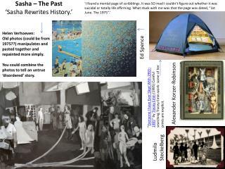 Sasha – The Past ' Sasha R ewrites History.'