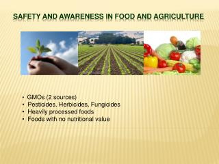 Safety and awareness in FOOD and AGRICULTURE