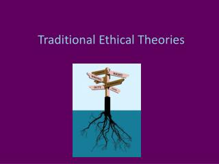 Traditional Ethical Theories