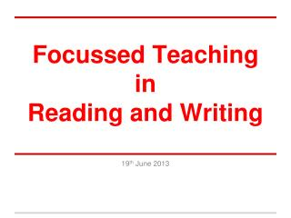 Focussed  Teaching  in  Reading and Writing