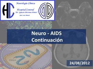 Neuro  - AIDS  Continuación