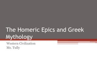 The Homeric Epics and Greek Mythology