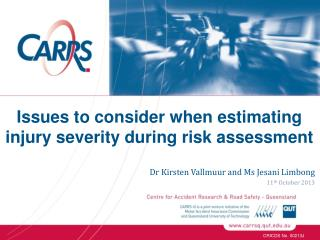 Issues to consider when estimating injury severity during risk assessment