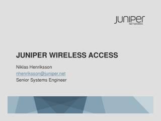 Juniper  WIRELESS ACCESS