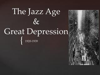 The Jazz Age  &  Great Depression