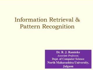 Information Retrieval & Pattern Recognition