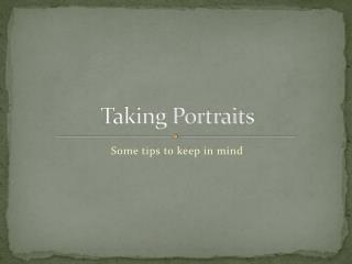 Taking Portraits