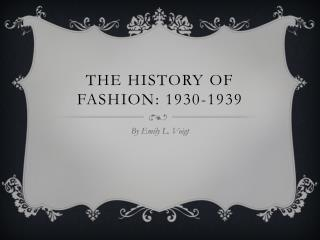 The history of fashion: 1930-1939