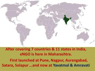 After covering 7 countries & 11 states in India,  eNGO  is here in Maharashtra.
