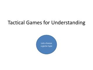 Tactical Games for Understanding