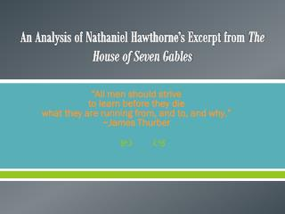 An Analysis of Nathaniel Hawthorne's Excerpt from The House of Seven Gables
