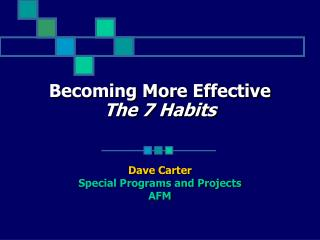 Becoming More Effective The 7 Habits