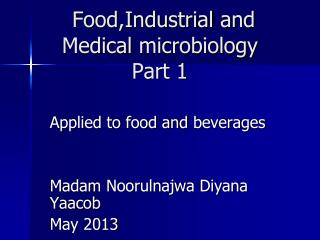 Food,Industrial  and Medical  microbiology Part 1