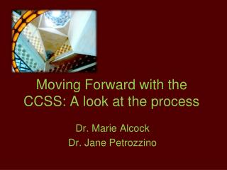 Moving Forward with the CCSS: A look at the process