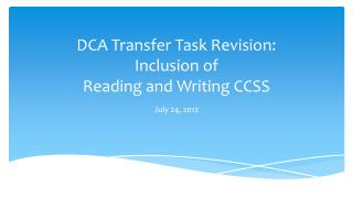 DCA Transfer Task Revision: Inclusion of  Reading and Writing CCSS