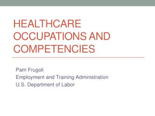 Healthcare Occupations and Competencies