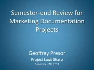 Semester-end Review for Marketing Documentation Projects