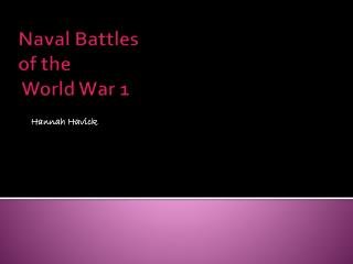 Naval Battles  of the  World War 1