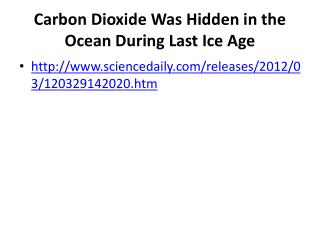 Carbon Dioxide Was Hidden in the Ocean During Last Ice Age