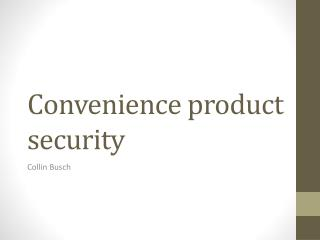 Convenience product security