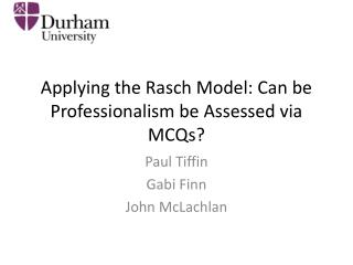 Applying the  Rasch  Model: Can be Professionalism be Assessed via MCQs?