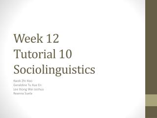 Week 12  Tutorial 10 Sociolinguistics