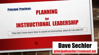 Principal   Practices : 	Planning for 	instructional   leadership