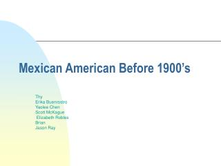 Mexican American Before 1900's