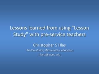 "Lessons  learned  from  using  ""Lesson Study"" with  pre-service  t eachers"
