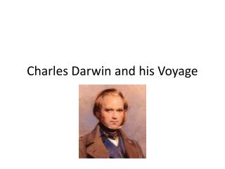Charles Darwin and his Voyage