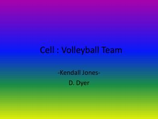 Cell : Volleyball Team