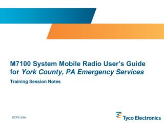 M7100 System Mobile Radio User's Guide for  York County, PA Emergency Services