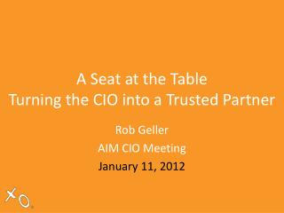 A Seat at the Table  Turning the CIO into a Trusted Partner