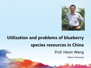 Utilization and problems of  blueberry species  resources in China
