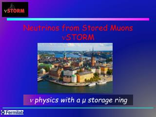 Neutrinos from Stored Muons n STORM