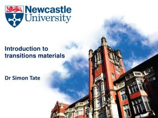 Introduction to  transitions materials Dr Simon Tate
