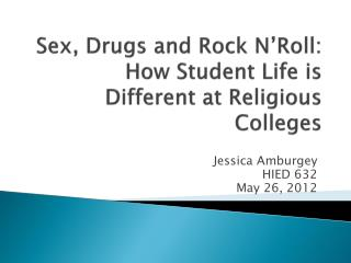 Sex, Drugs and Rock  N'Roll : How Student Life is Different at Religious Colleges