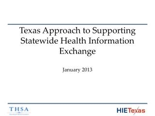Texas Approach to  Supporting Statewide Health  Information  Exchange