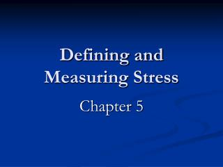 Defining and Measuring Stress
