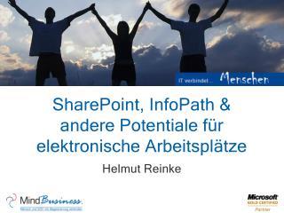 SharePoint, InfoPath & andere Potentiale für elektronische Arbeitsplätze