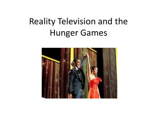 Reality Television and the  Hunger Games