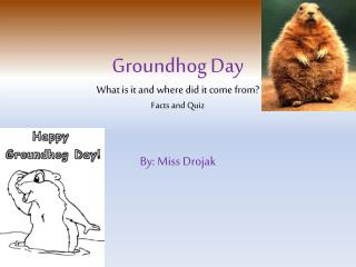 Groundhog Day What is it and where did it come from? Facts and Quiz