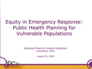 Equity in Emergency Response:  Public Health Planning for  Vulnerable Populations