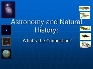 Astronomy and Natural History: